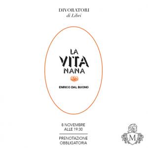enrico del buono presenta il suo romanzo La Vita Nana