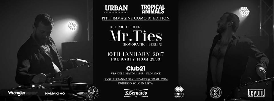 Mr Ties martedì 10 gennaio sarà dj ALL NIGHT LONG al Club21 al party di Urban e TROPICAL ANIMALS