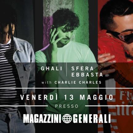 SFERA EBBASTA, CHARLIE CHARLES & GHALI - LIVE SHOW - 13 MAGGIO