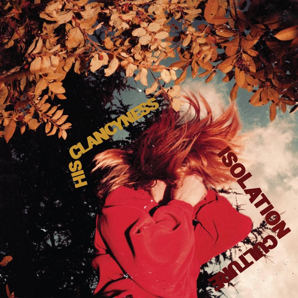 Isolation Culture, l'ultimo disco degli His Clancyness