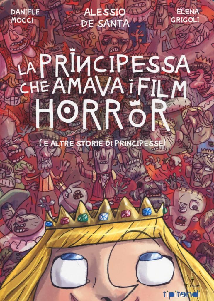 La Principessa che amava i film horror di Alessio De Santa Daniele Mocci Elena Grigoli