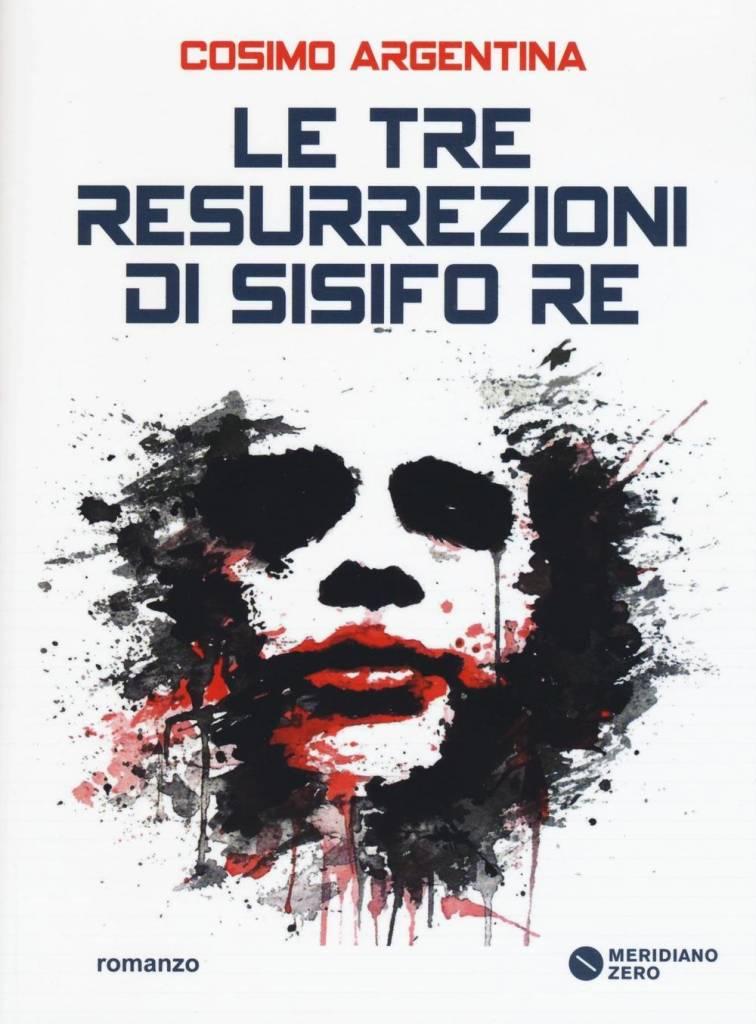 Cosimo Argentina e Le Tre Resurrezioni di Sisisfo Re, fantascienza d'autore.